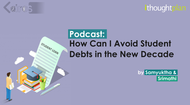 How-can-I-avoid-student-debts-in-the-new-decade-ithoughtplan-kairos