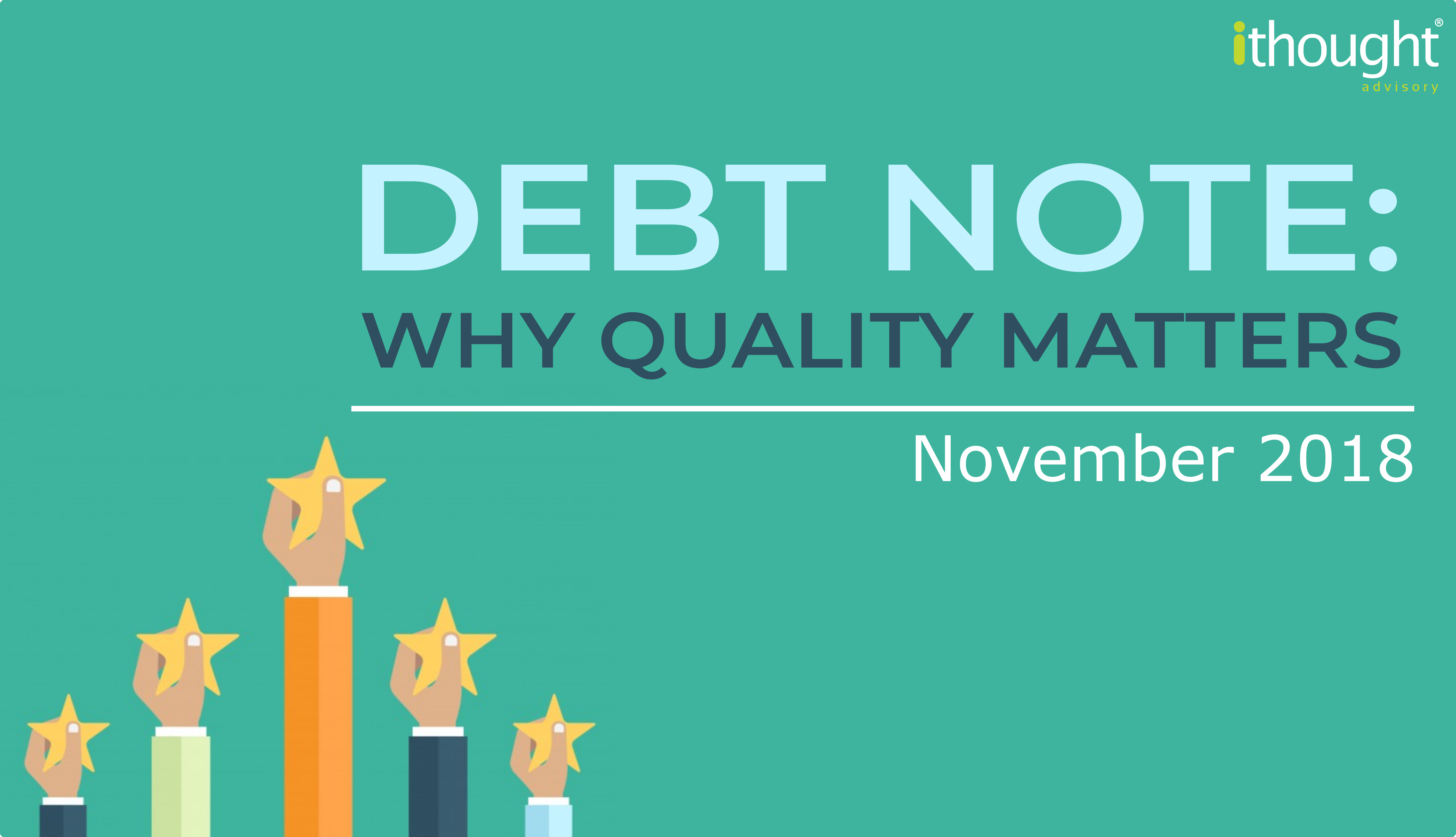 Debt Note: Why Quality Matters