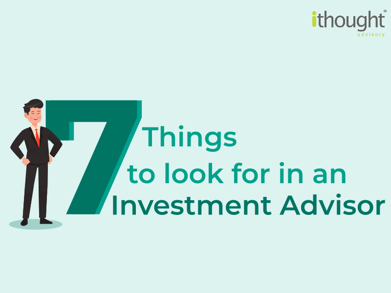 7 Things To Look For In An Investment Advisor