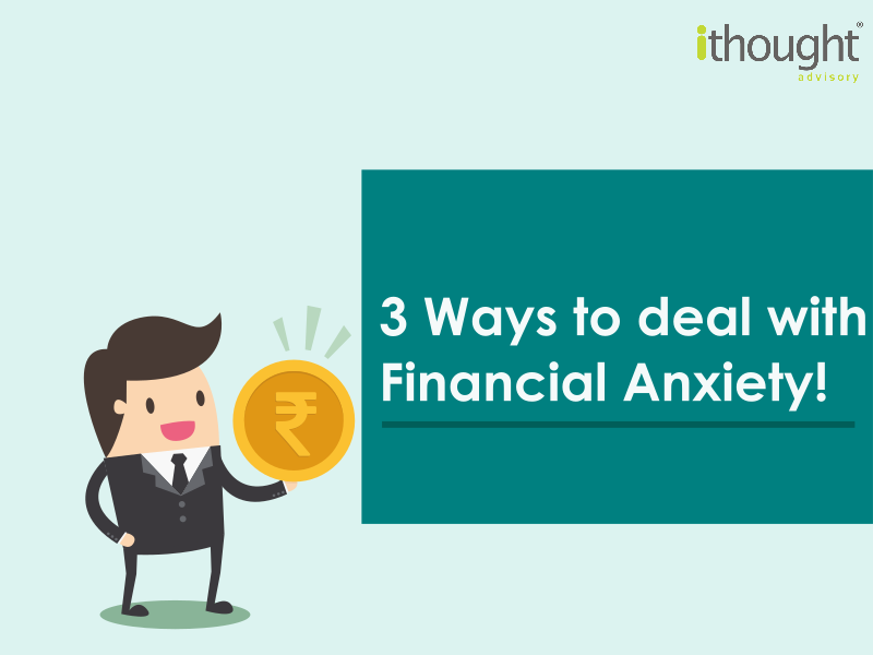Ways to deal with financial anxiety