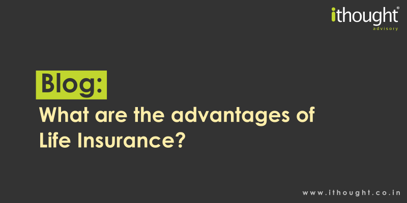 what-are-the-advantages-of-life-insurance