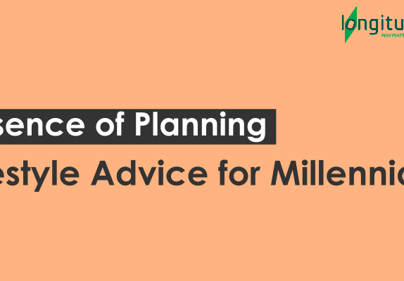 lifestyle-advice-for-Millennials-essence-of-planning-longitude-ithought