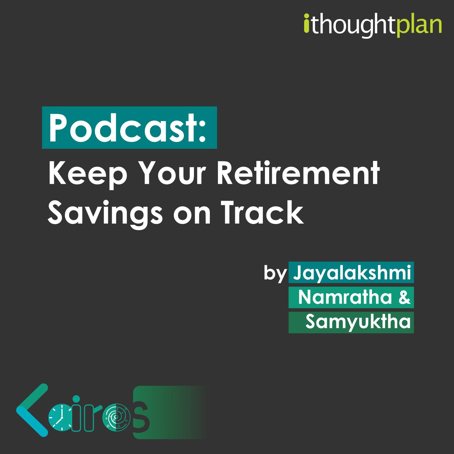 keep-your-retirement-savings-on-track-ithoughtplan-kairos-podcast