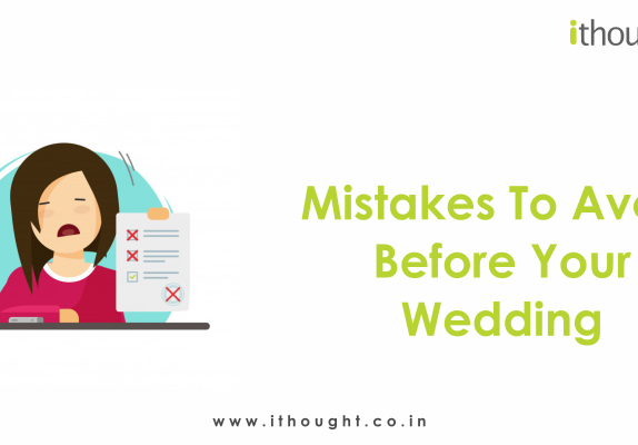 Mistakes-to-avoid-before-Your-wedding-ithoughtplan