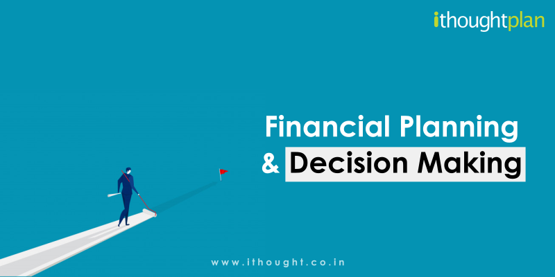 financial-planning-and-decision-making-ithoughtplan-essence-of-planning