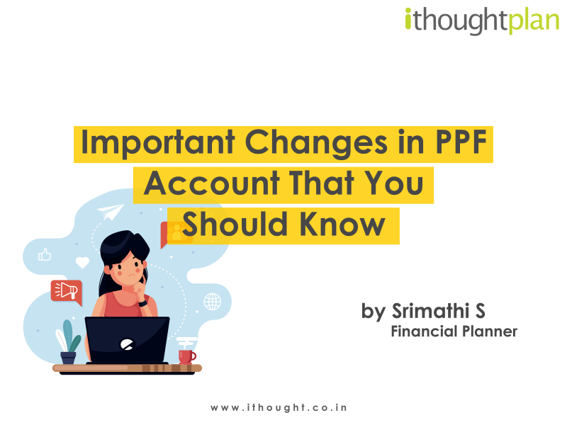 important-changes-in-PPF-Account-That-You-Should-Know-ithoughtplan