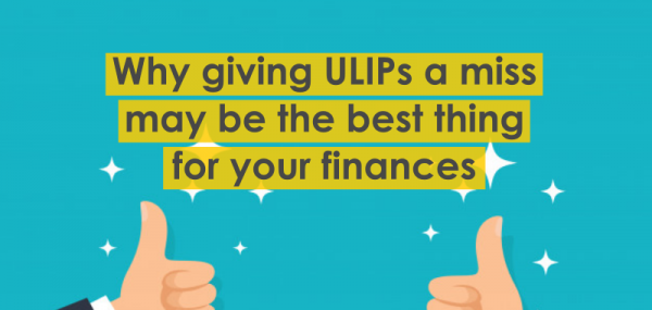 why-giving-ulips-a-miss-may-be-the-best-thing-for-your-finances-ithought