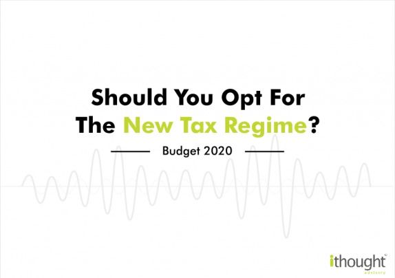 should-you-opt-for-the-new-tax-regime-ithought-budget2020