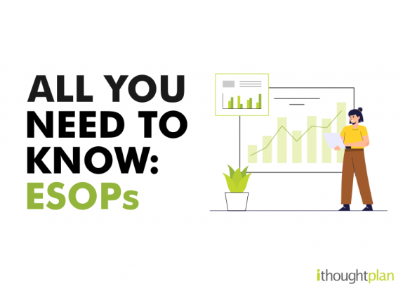 ALL YOU NEED TO KNOW - ESOPs - ITHOUGHTPLAN