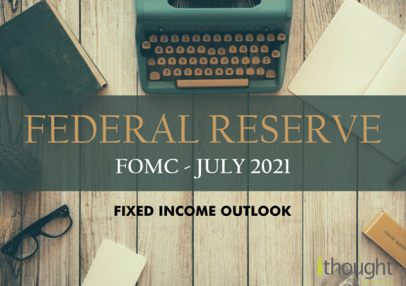 federal reserve - fomc - july 2021 - fixed income outlook - Finesse